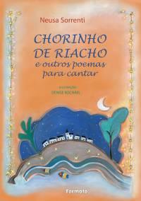 CHORINHO DE RIACHO E OUTROS POEMAS PARA CANTAR