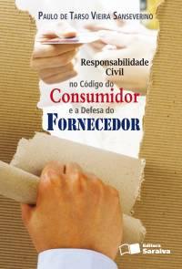RESPONSABILIDADE CIVIL NO CÓDIGO DO CONSUMIDOR E A DEFESA DO FORNECEDOR
