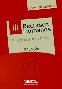 RECURSOS HUMANOS: PRINCÍPIOS E TENDÊNCIAS