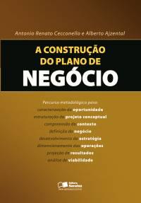 A CONSTRUÇÃO DO PLANO DE NEGÓCIO