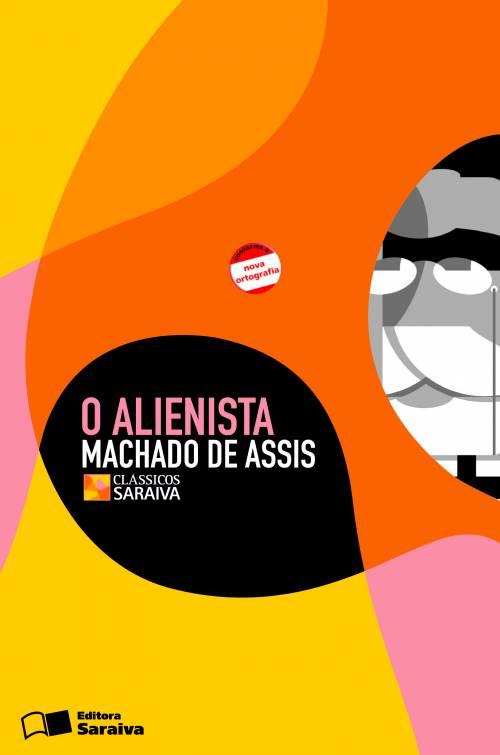 O ALIENISTA - Editora Saraiva