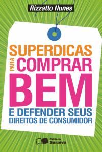 SUPERDICAS PARA COMPRAR BEM E DEFENDER SEUS DIREITOS DE CONSUMIDOR