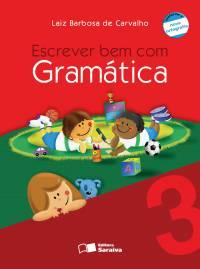 ESCREVER BEM COM GRAMÁTICA 3º ANO
