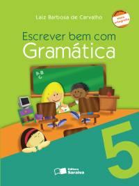 ESCREVER BEM COM GRAMÁTICA 5º ANO