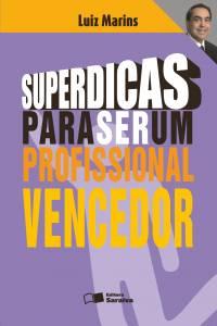 SUPERDICAS PARA SER UM PROFISSIONAL VENCEDOR