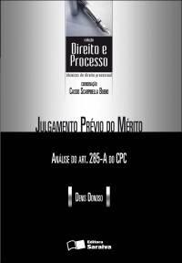 COLEÇÃO DIREITO E PROCESSO - JULGAMENTO PRÉVIO DO MÉRITO