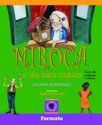 MIROCA E SEU CUCO CADUCO
