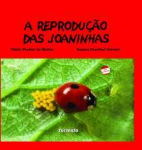 A REPRODUÇÃO DAS JOANINHAS