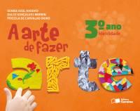 A ARTE DE FAZER ARTE - 3º ANO