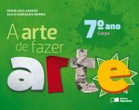 A ARTE DE FAZER ARTE - 7º ANO