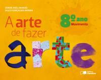 A ARTE DE FAZER ARTE - 8º ANO
