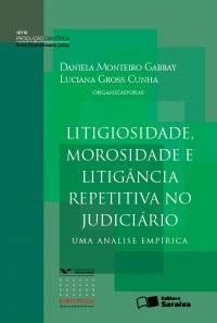 LITIGIOSIDADE, MOROSIDADE E LITIGÂNCIA REPETITIVA NO JUDICIÁRIO - UMA ANÁLISE EMPÍRICA - SÉRIE PRODUÇÃO CIENTÍFICA - DDJ