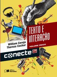 CONECTE TEXTO E INTERAÇÃO - VOLUME ÚNICO