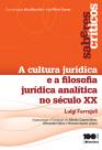 Coleção Saberes críticos - A cultura jurídica e a filosofia analítica no século XX