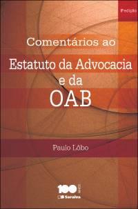 COMENTÁRIOS AO ESTATUTO DA ADVOCACIA E DA OAB