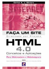 FAÇA UM SITE HTML 4.0 - CONCEITOS E APLICAÇÕES