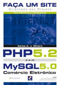 FAÇA UM SITE PHP 5.2 COM MYSQL 5.0 - COMÉRCIO ELETRÔNICO - ORIENTADO POR PROJETO