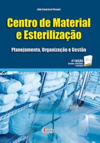 CENTRO DE MATERIAL E ESTERILIZAÇÃO - PLANEJAMENTO, ORGANIZAÇÃO E GESTÃO