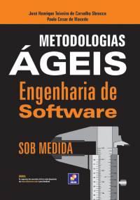 METODOLOGIAS ÁGEIS - ENGENHARIA DE SOFTWARE SOB MEDIDA