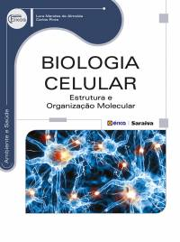 BIOLOGIA CELULAR - ESTRUTURA E ORGANIZAÇÃO MOLECULAR