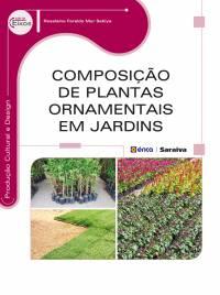 COMPOSIÇÃO DE PLANTAS ORNAMENTAIS EM JARDINS