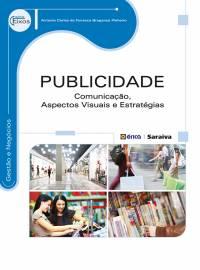 PUBLICIDADE - COMUNICAÇÃO, ASPECTOS VISUAIS E ESTRATÉGIAS DE MERCADO