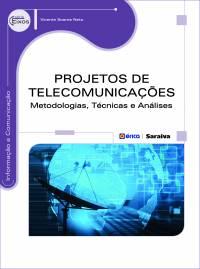 PROJETOS DE TELECOMUNICAÇÕES - METODOLOGIAS, TÉCNICAS E ANÁLISES