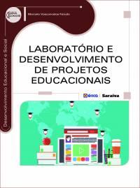 LABORATÓRIO E DESENVOLVIMENTO DE PROJETOS EDUCACIONAIS