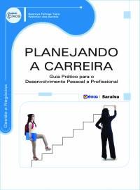 PLANEJANDO A CARREIRA - GUIA PRÁTICO PARA O DESENVOLVIMENTO PESSOAL E PROFISSIONAL