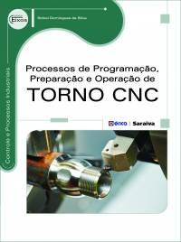 PROCESSOS DE PROGRAMAÇÃO, PREPARAÇÃO E OPERAÇÃO DE TORNO CNC