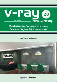 V-RAY 2.0 PARA SKETCHUP - RENDERIZAÇÃO FOTORREALISTA PARA REPRESENTAÇÕES TRIDIMENSIONAIS PARA WINDOWS