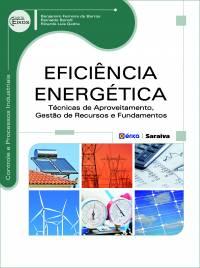 EFICIÊNCIA ENERGÉTICA - TÉCNICAS DE APROVEITAMENTO, GESTÃO DE RECURSOS E FUNDAMENTOS