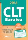 """CLT SARAIVA & CONSTITUIÇÃO FEDERAL - 2016 - ACOMPANHA """"CLT - LEGISLAÇÃO SARAIVA DE BOLSO"""""""