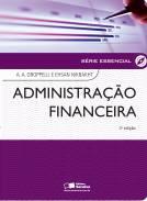ADMINISTRAÇÃO FINANCEIRA - SÉRIE ESSENCIAL
